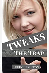 The Trap (Tweaks Book 5) Kindle Edition