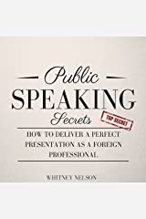 Public Speaking Secrets: How to Deliver a Perfect Presentation as a Foreign Professional Audible Audiobook