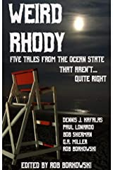 Weird Rhody: Five Tales From The Ocean State That Aren't Quite Right Kindle Edition