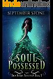 Soul Possessed: A Reverse Harem Urban Fantasy Adventure (Twin Rivers Possession Book 3)