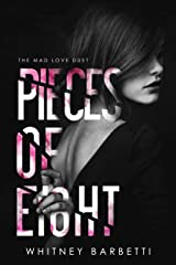 Pieces of Eight (Mad Love Duet Book 2) Kindle Edition