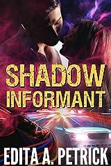 Shadow Informant Kindle Edition