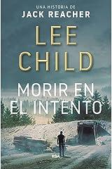 Morir en el intento (Jack Reacher nº 2) (Spanish Edition) Kindle Edition
