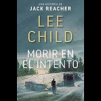 Morir en el intento (Jack Reacher nº 2) (Spanish Edition)