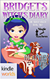 Magic and Mayhem: Bridget's Witch's Diary (Kindle Worlds Novella) (The Witch Singer Book 2)