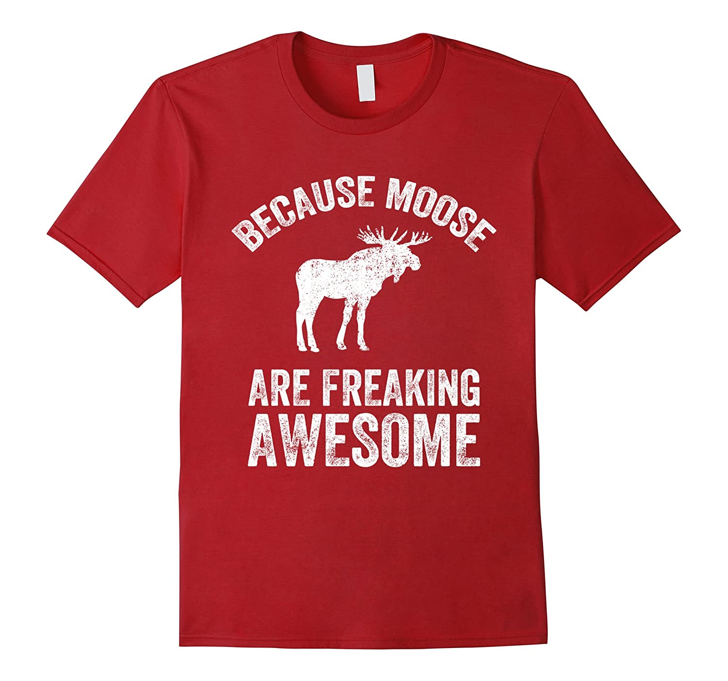 f3be582f33 Because Moose Are Freaking Awesome T-Shirt - Funny Moose Tee-ah my shirt