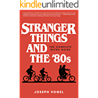 Stranger Things and the '80s: The Complete Retro