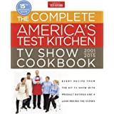 The Complete America's Test Kitchen TV Show Cookbook 2001-2016: Every Recipe from the Hit TV Show with Product Ratings and a