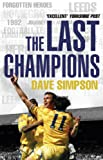 The Last Champions: Leeds United and the Year that Football Changed Forever