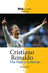 Cristiano Ronaldo: The Rise of a Winner Kindle Edition