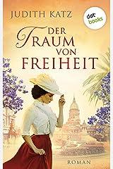 Der Traum von Freiheit: Roman (German Edition) Kindle Edition