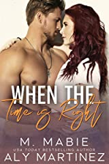 When the Time Is Right: A Single Dad Standalone Romance Kindle Edition