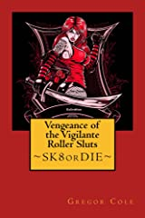 Vengeance of the Vigilante Roller Sluts Kindle Edition
