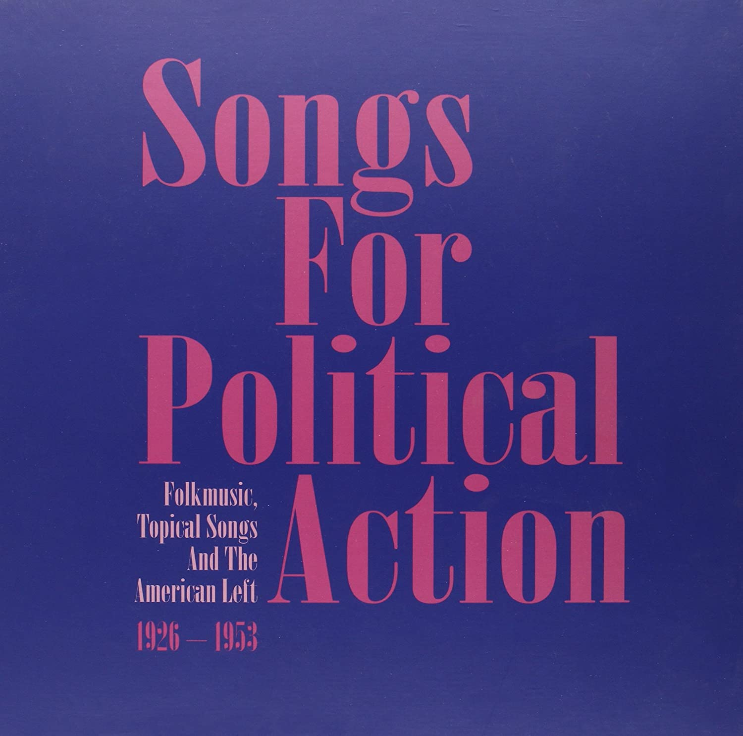 Various Artists - Songs for Political Action: Folk Music, Topical