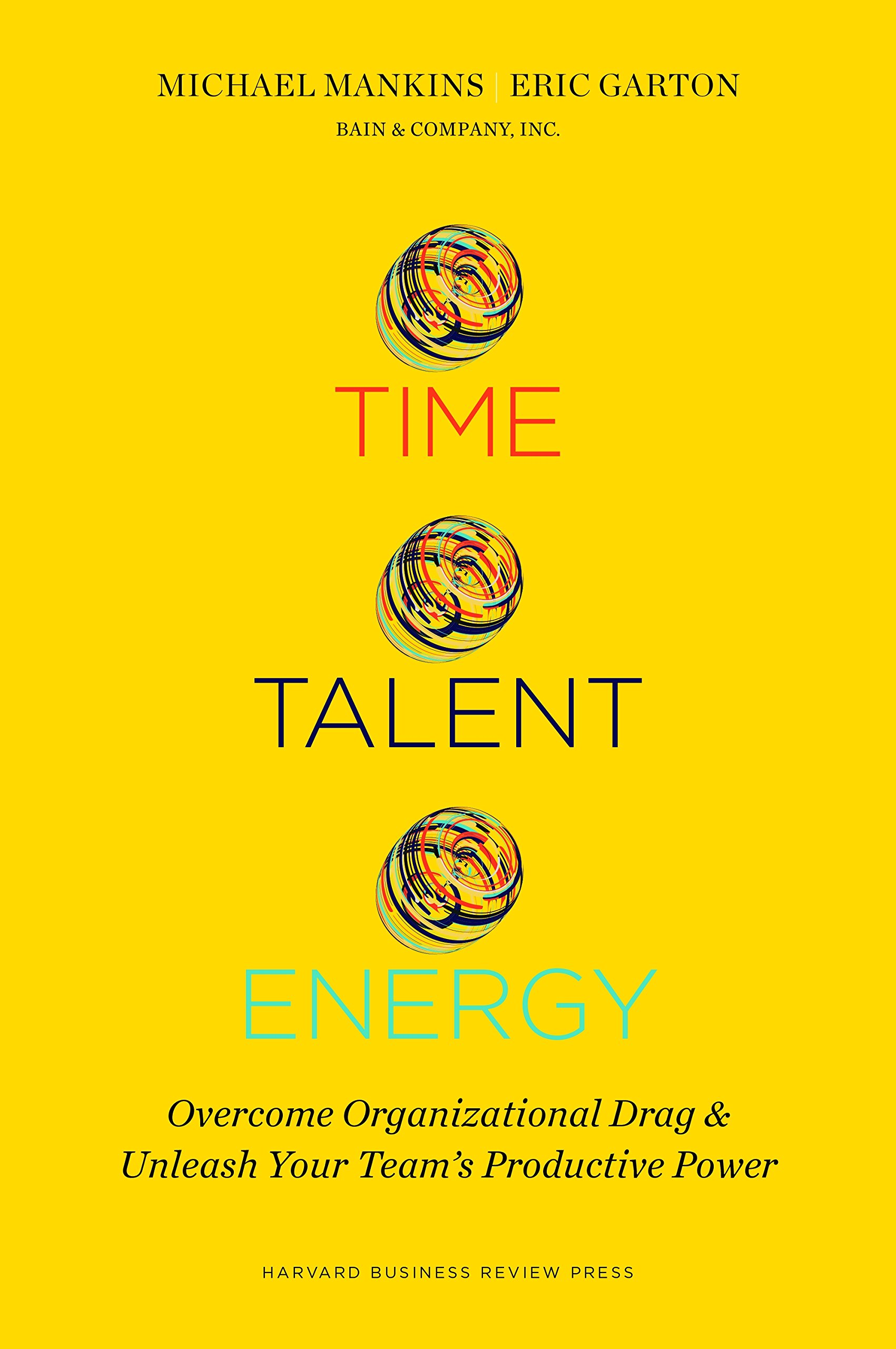 Time, Talent, Energy: Overcome Organizational Drag and Unleash Your Team's Productive Power by HARVARD BUSINESS REVIEW (Image #1)