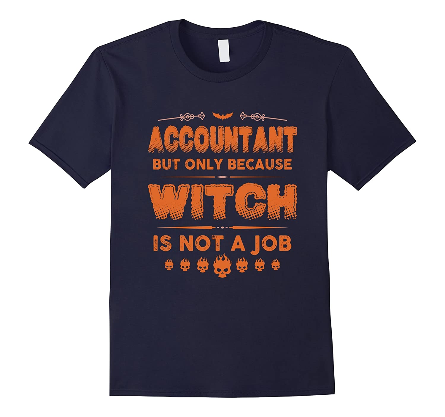 Accountant But Only Because Witch Is Not A Job T Shirt-T-Shirt