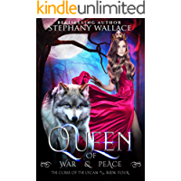 Queen of War & Peace (The Curse of the Lycan Shifter Universe Book 4)