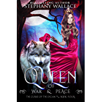 Queen of War & Peace (The Curse of the Lycan Book 4) (English Edition)