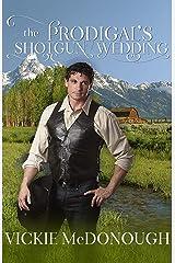 The Prodigal's Shotgun Wedding Kindle Edition