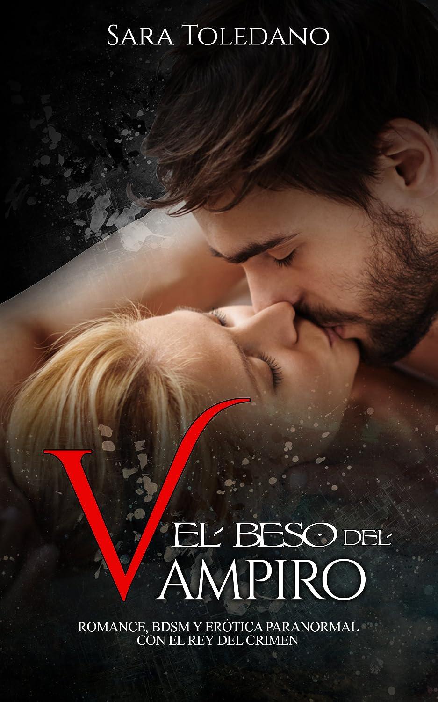 El Beso del Vampiro: Romance, BDSM y Erótica Paranormal con el Rey ...