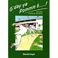 G'day ya Pommie b******!: and other cricketing memories
