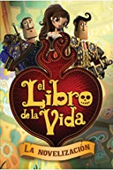 El libro de la vida: La novelización (The Book of Life Movie Novelization) (Spanish Edition) Kindle Edition
