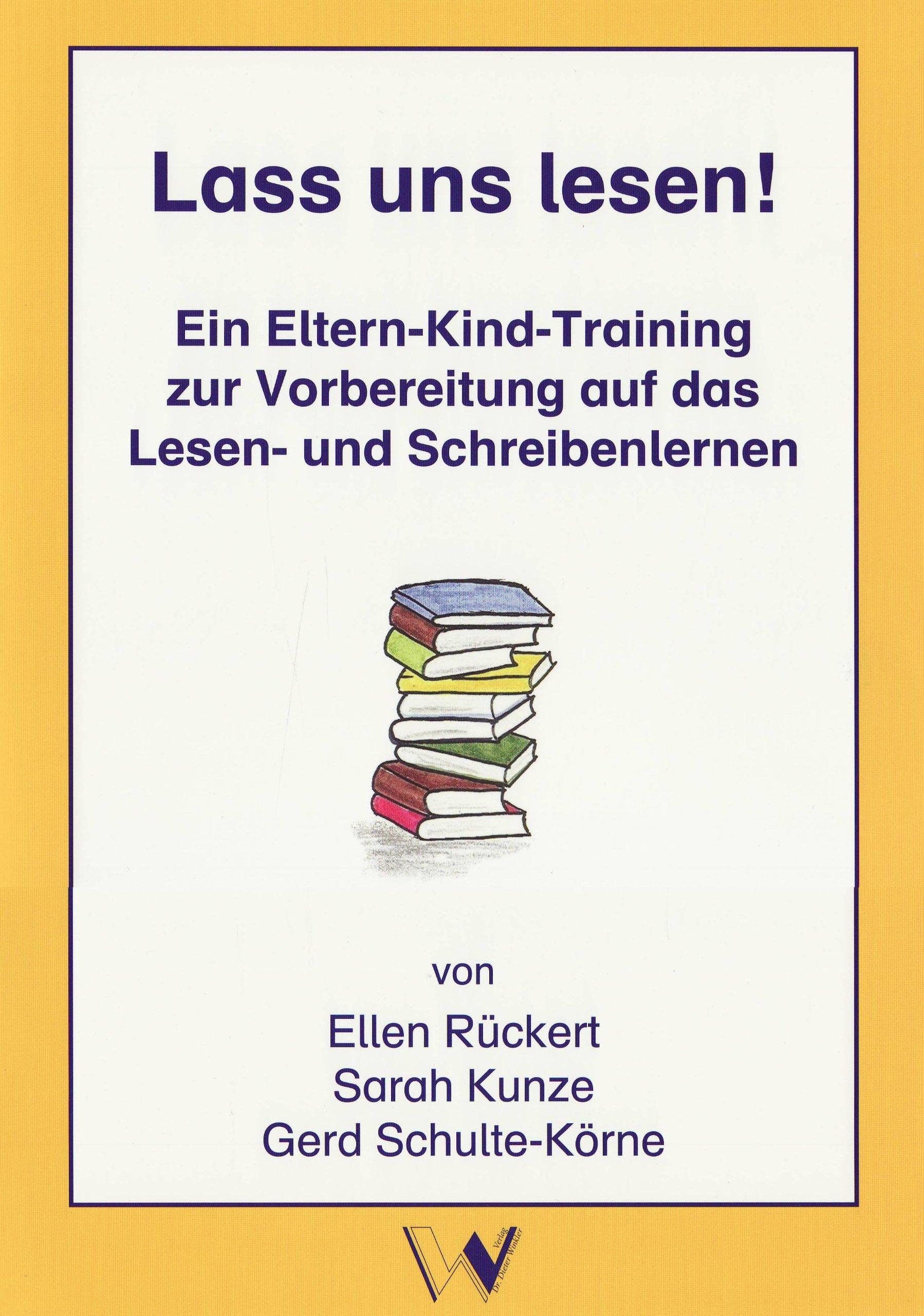 Lass uns lesen!: Ein Eltern-Kind-Training zur Vorbereitung auf das Lesen- und Schreibenlernen