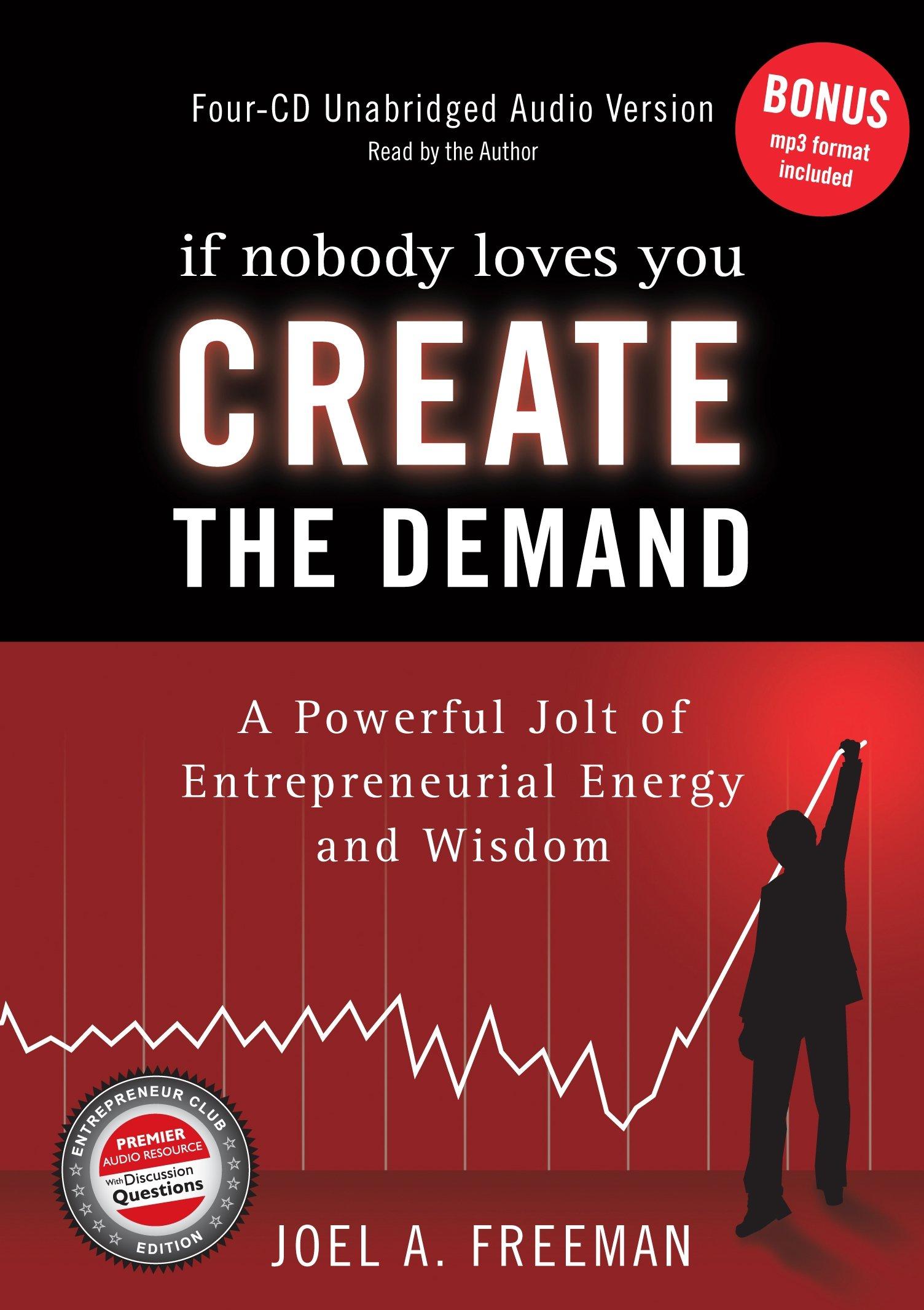 Nobody Loves Create Demand Entrepreneurial