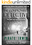 The Compromised Detective (An Inspector Lafarge Thriller Book 2)