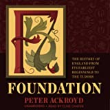 Foundation: The History of England from Its Earliest Beginnings to the Tudors: The History of England, Book 1
