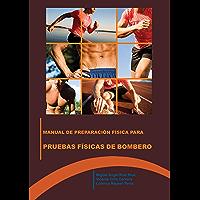 Manual de preparación física para las pruebas físicas de bomberos