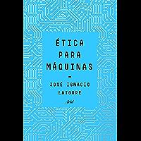 Ética para máquinas (Spanish Edition)