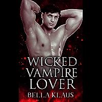 Wicked Vampire Lover (Royal Blood Saga Book 3)