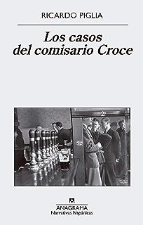 Los casos del comisario Croce (NARRATIVAS HISPÁNICAS nº 611)