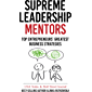 Supreme Leadership Mentors: Top Entrepreneurs' Greatest Business Strategies (English Edition)