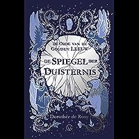 De Spiegel der Duisternis (De Orde van de Gouden Leeuw Book 2)