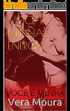 VOCÊ É MINHA..... ENERGIA