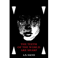 The Teeth Of The World Are Sharp: a haunting collection of art & poetry book cover