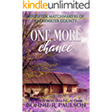 One More Chance: A sweet western romance (Mistletoe Matchmakers of Clearwater County Book 1)