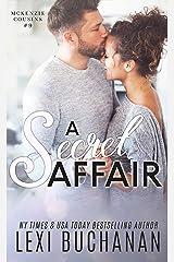 A Secret Affair (McKenzie Cousins Book 9) Kindle Edition