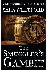 The Smuggler's Gambit (Adam Fletcher Adventure Series Book 1) Kindle Edition