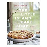 The Little Island Bake Shop: Heirloom Recipes Made for Sharing