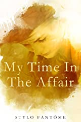 My Time in the Affair Kindle Edition