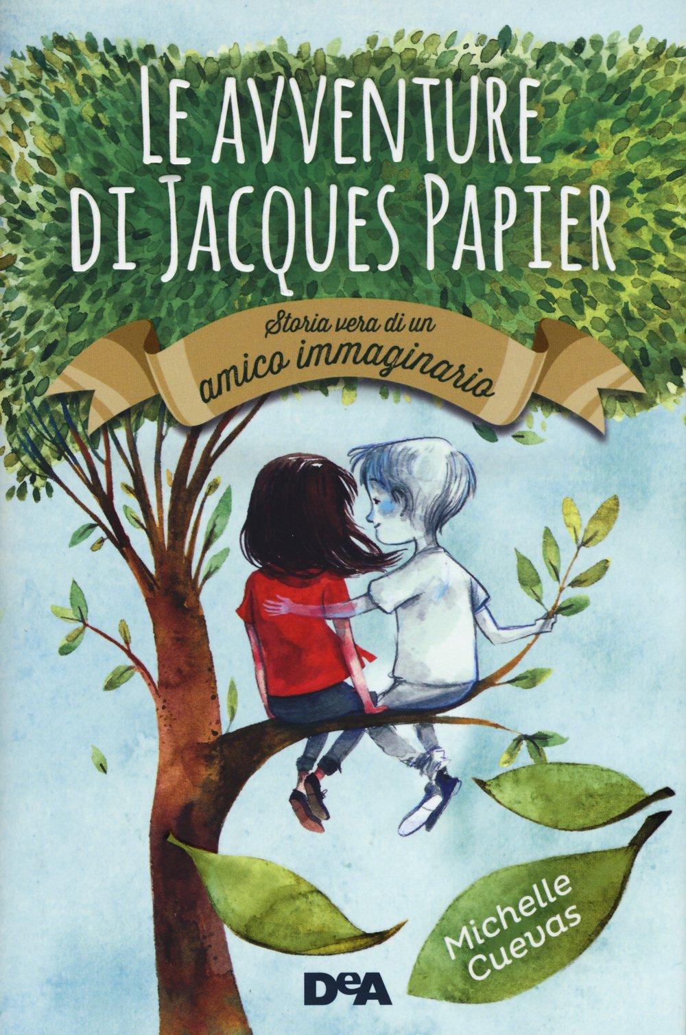 Le avventure di Jacques Papier. Storia vera di un amico immaginario:  Amazon.it: Cuevas, Michelle, Iacobaci, G.: Libri