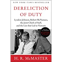 Dereliction of Duty: Johnson, McNamara, the Joint Chiefs of Staff, and the Lies...