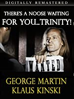 There's A Noose Waiting For You...Trinity! - Digitally Remastered