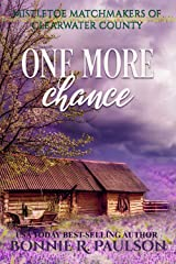 One More Chance: A sweet western romance (Mistletoe Matchmakers of Clearwater County Book 1) Kindle Edition