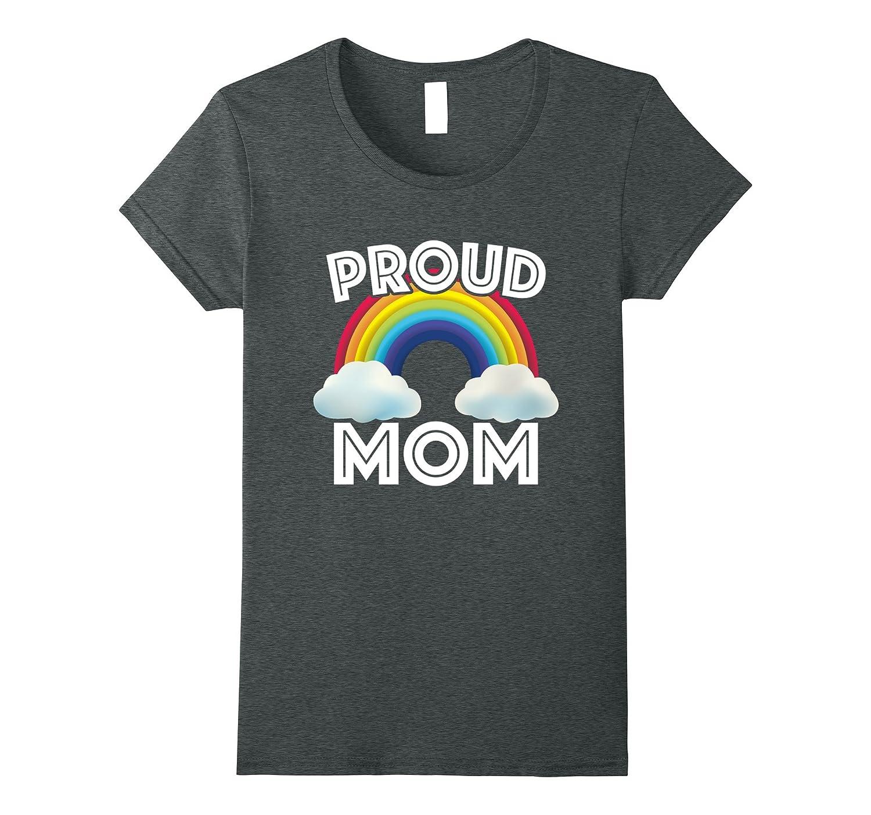 Proud Mom Of LGBT Gay Ally Community Rainbow T Shirt