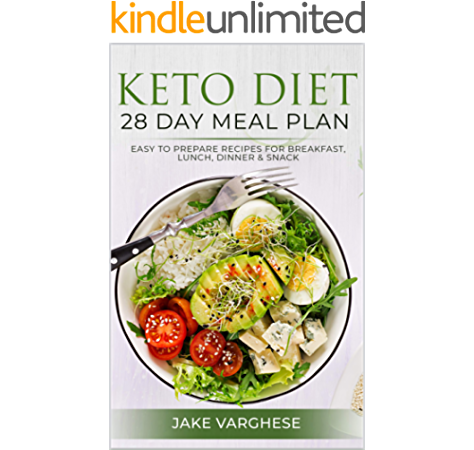 Keto Diet 28 Day Meal Plan Easy To Prepare Recipes For Breakfast Lunch Dinner And Snack Kindle Edition By Varghese Jake Cookbooks Food Wine Kindle Ebooks Amazon Com