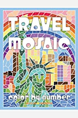 TRAVEL MOSAIC Color by Number: Activity Puzzle Coloring Book for Adults Relaxation & Stress Relief (Mosaic Coloring Books) (Volume 2)